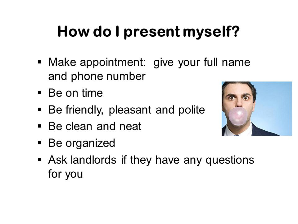 How do I present myself.