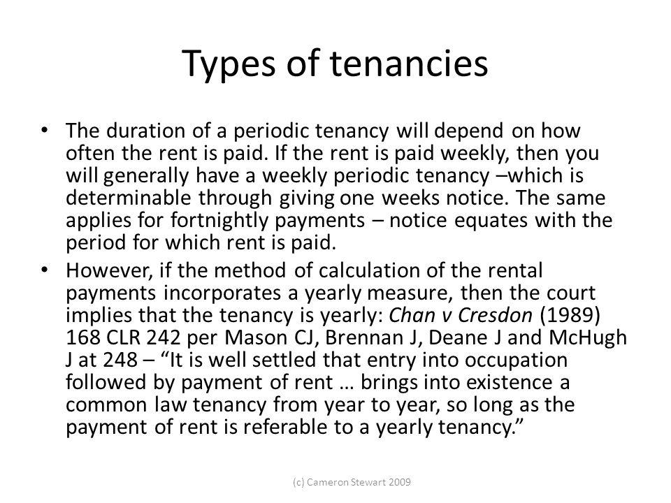 (c) Cameron Stewart 2009 Types of tenancies Why.