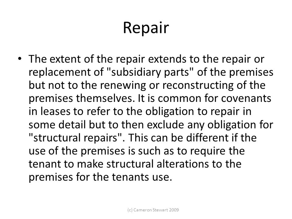 (c) Cameron Stewart 2009 Repair The extent of the repair extends to the repair or replacement of