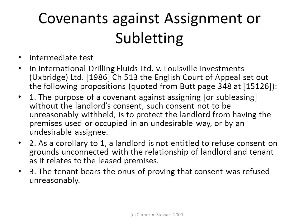 (c) Cameron Stewart 2009 Covenants against Assignment or Subletting Intermediate test In International Drilling Fluids Ltd. v. Louisville Investments