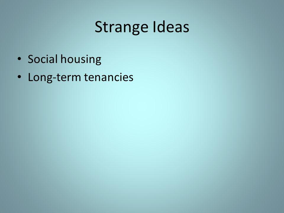 Strange Ideas Social housing Long-term tenancies