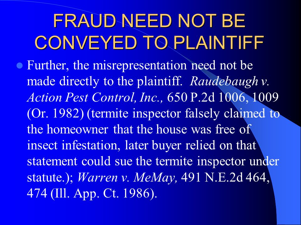 FRAUD NEED NOT BE CONVEYED TO PLAINTIFF Further, the misrepresentation need not be made directly to the plaintiff.