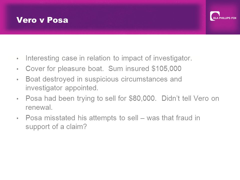 Vero v Posa Interesting case in relation to impact of investigator.