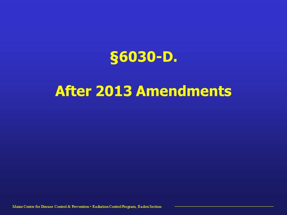 Maine Center for Disease Control & Prevention Radiation Control Program, Radon Section §6030-D.