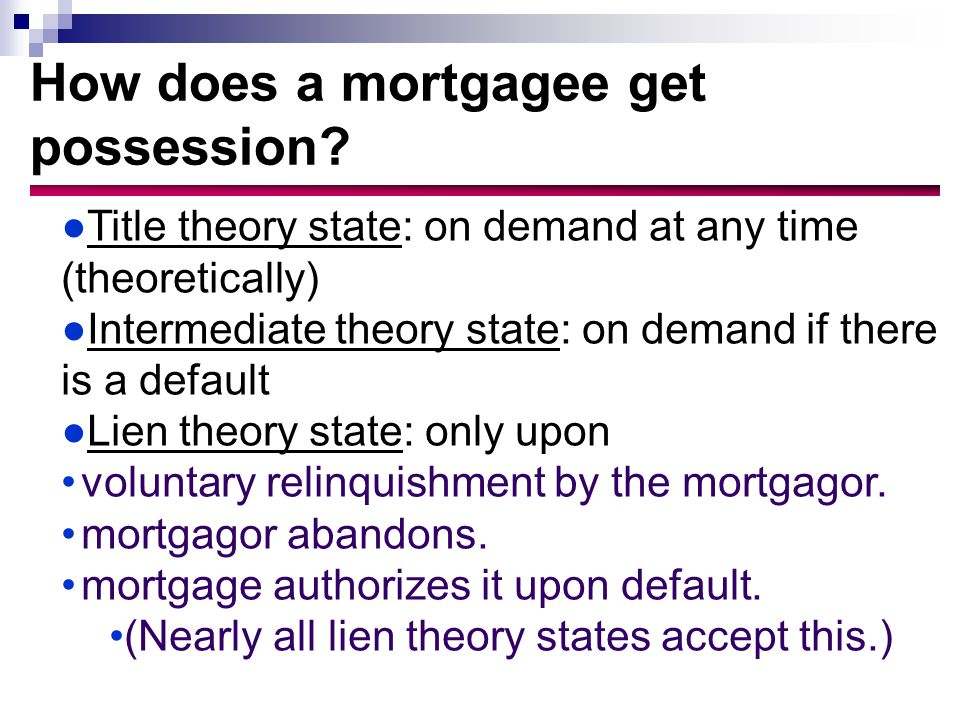 How does a mortgagee get possession.