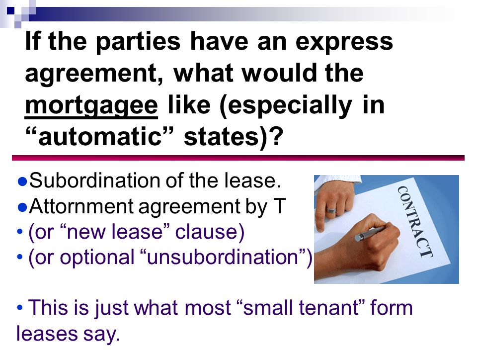 If the parties have an express agreement, what would the mortgagee like (especially in automatic states).