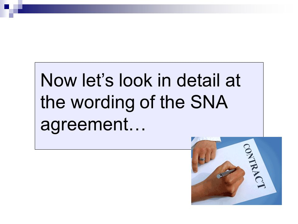 Now let's look in detail at the wording of the SNA agreement…