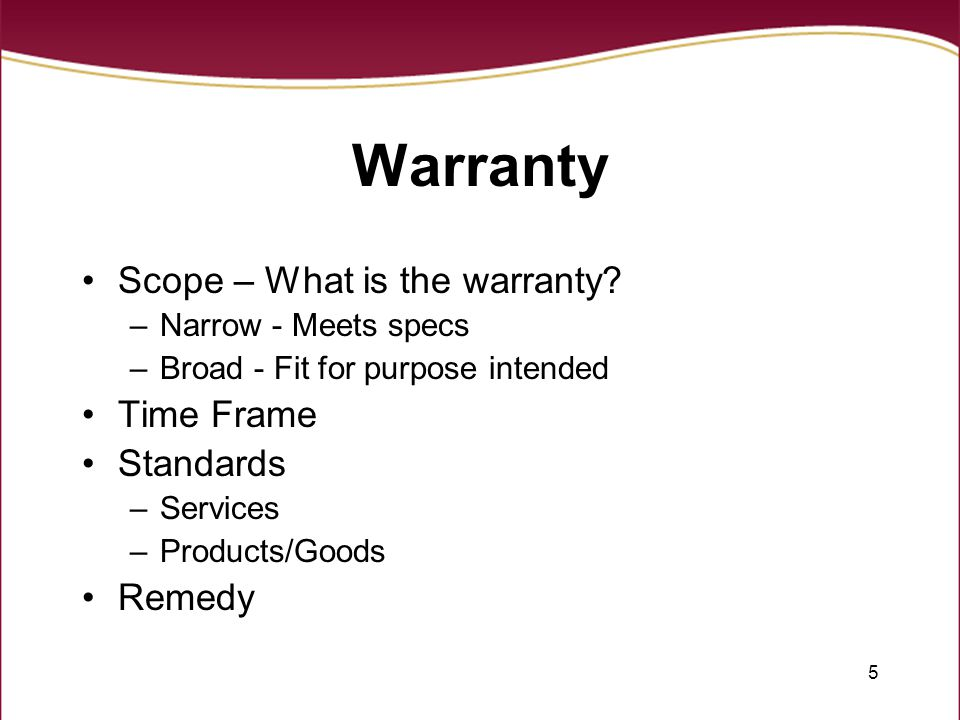 5 Warranty Scope – What is the warranty.