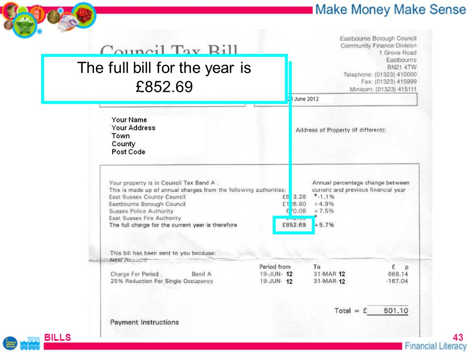 BILLS43 The full bill for the year is £852.69