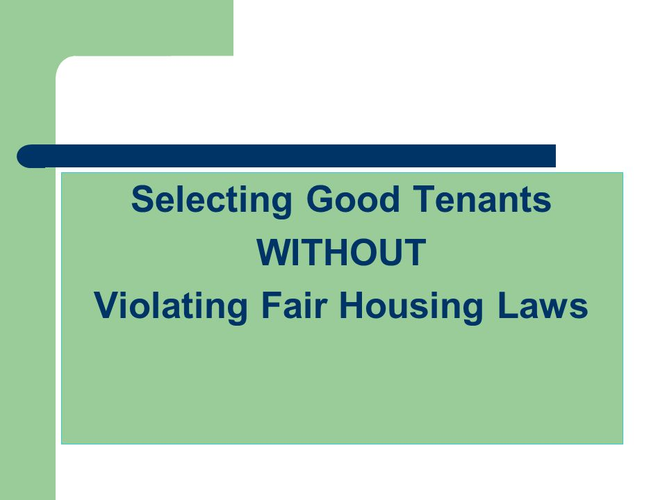 Selecting Good Tenants WITHOUT Violating Fair Housing Laws