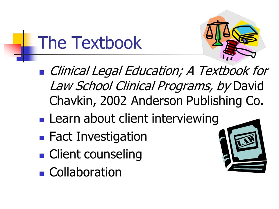 The Textbook Clinical Legal Education; A Textbook for Law School Clinical Programs, by David Chavkin, 2002 Anderson Publishing Co.