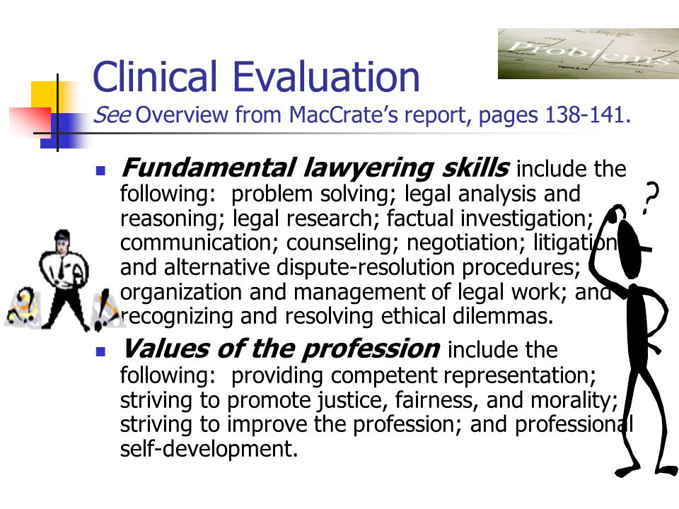 Clinical Evaluation See Overview from MacCrate's report, pages 138-141.