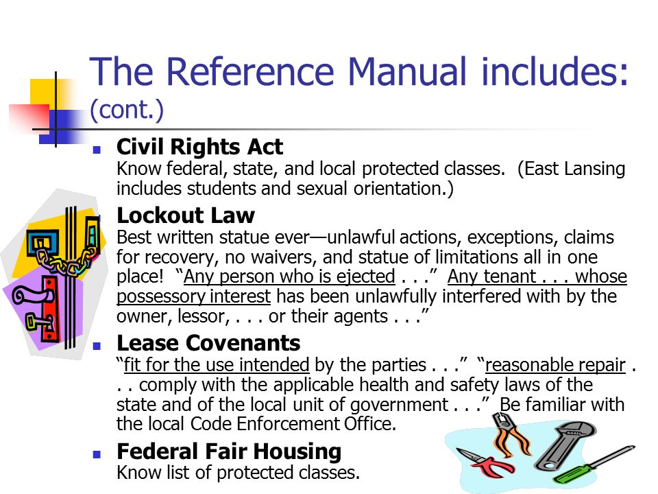 The Reference Manual includes: (cont.) Civil Rights Act Know federal, state, and local protected classes.