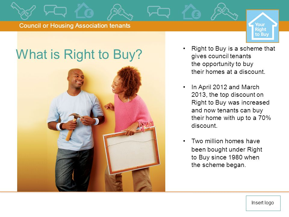 Right to Buy is a scheme that gives council tenants the opportunity to buy their homes at a discount.