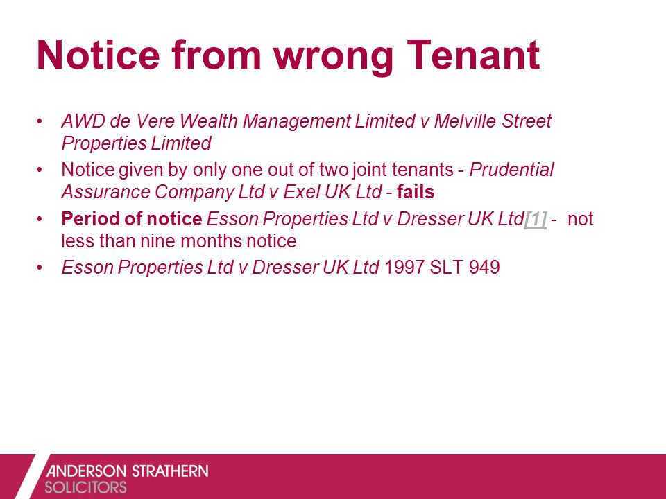 Notice from wrong Tenant AWD de Vere Wealth Management Limited v Melville Street Properties Limited Notice given by only one out of two joint tenants