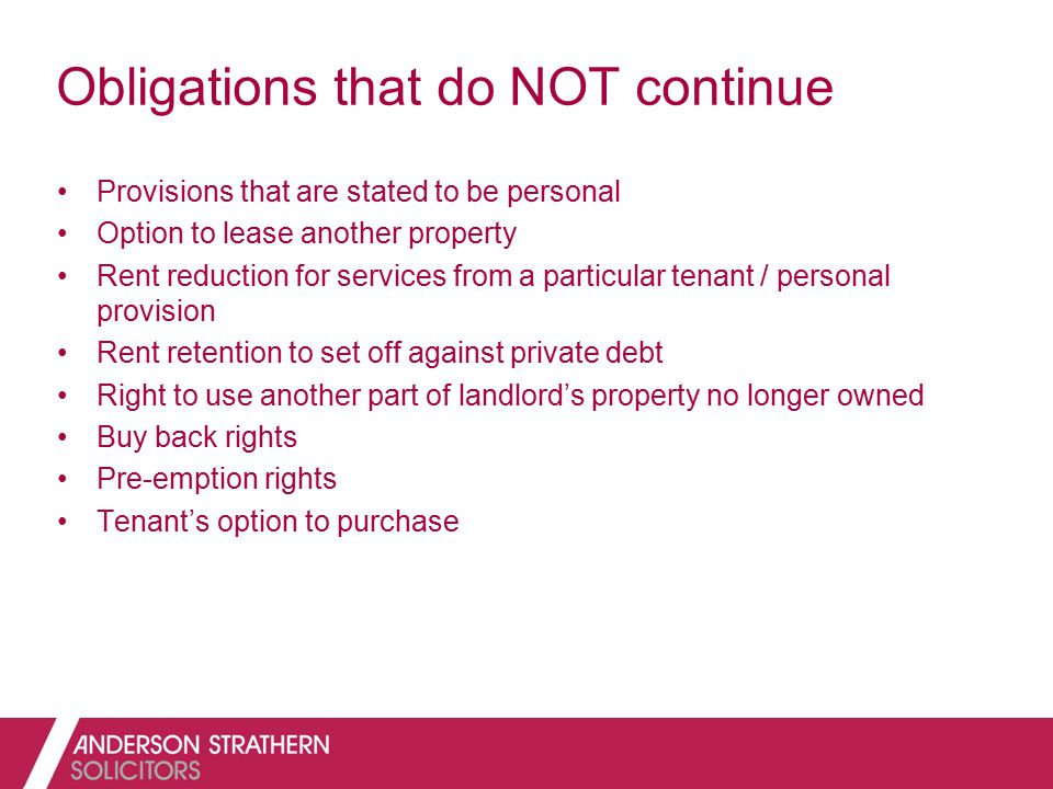 Obligations that do NOT continue Provisions that are stated to be personal Option to lease another property Rent reduction for services from a particu
