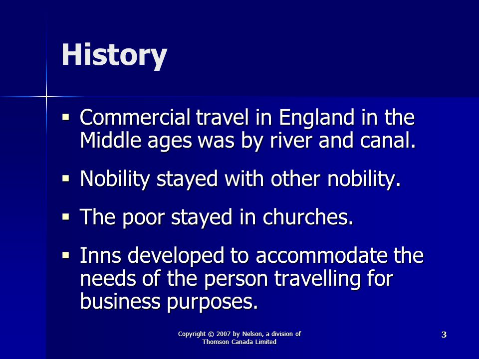 Copyright © 2007 by Nelson, a division of Thomson Canada Limited 3 History  Commercial travel in England in the Middle ages was by river and canal.