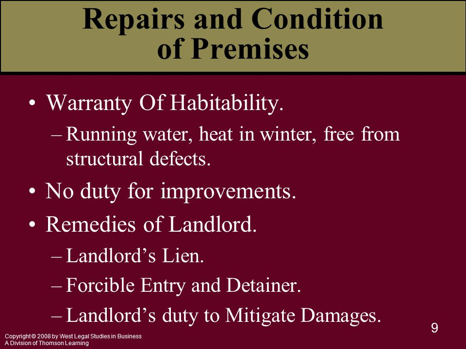 Copyright © 2008 by West Legal Studies in Business A Division of Thomson Learning 9 Repairs and Condition of Premises Warranty Of Habitability.