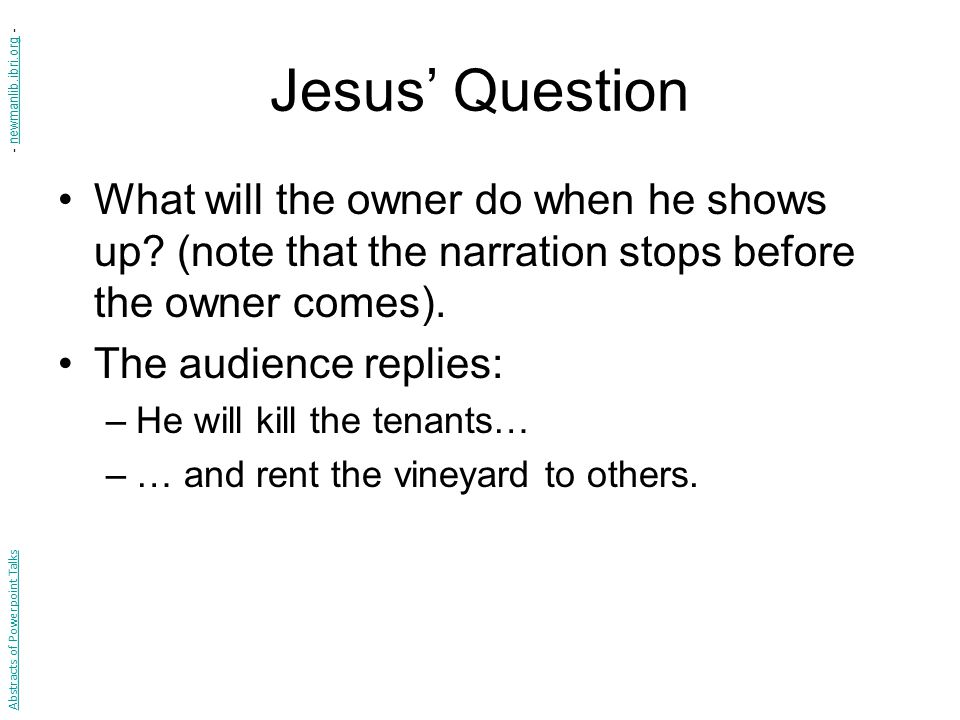 Jesus' Question What will the owner do when he shows up.