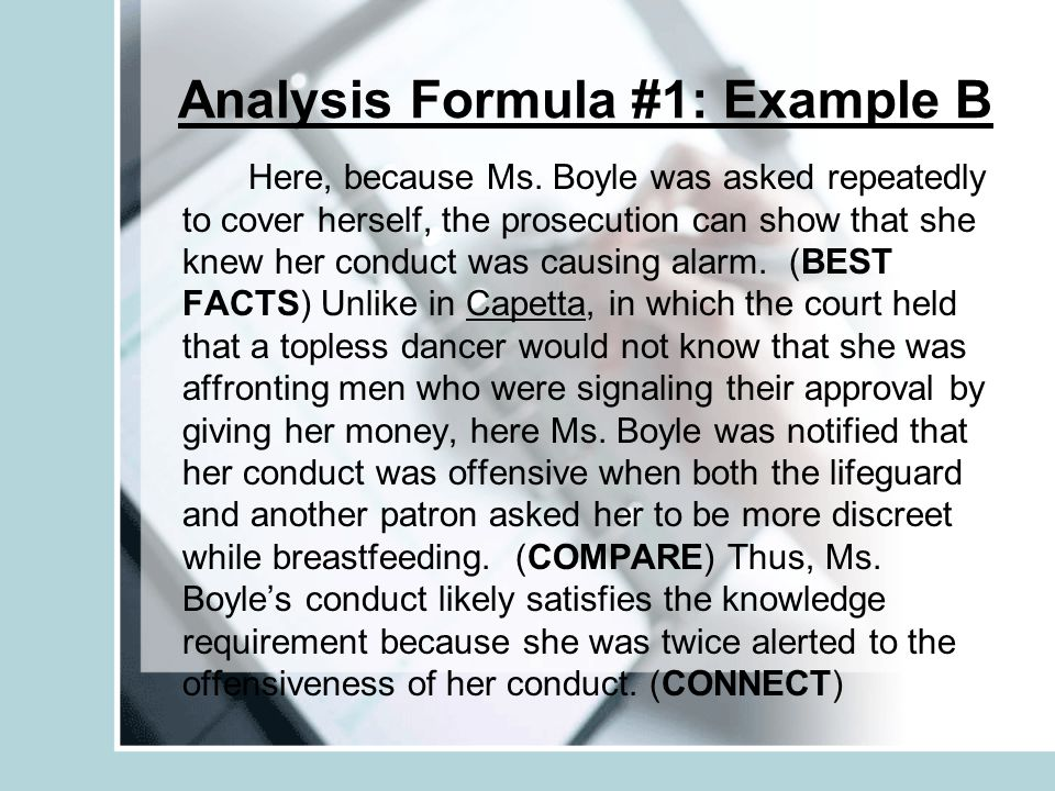 Analysis Formula #1: Example B Here, because Ms. Boyle was asked repeatedly to cover herself, the prosecution can show that she knew her conduct was c