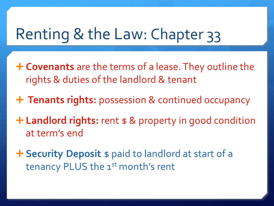 Renting & the Law: Chapter 33  Assignment is the transfer of remaining part of the term of a lease to someone else.