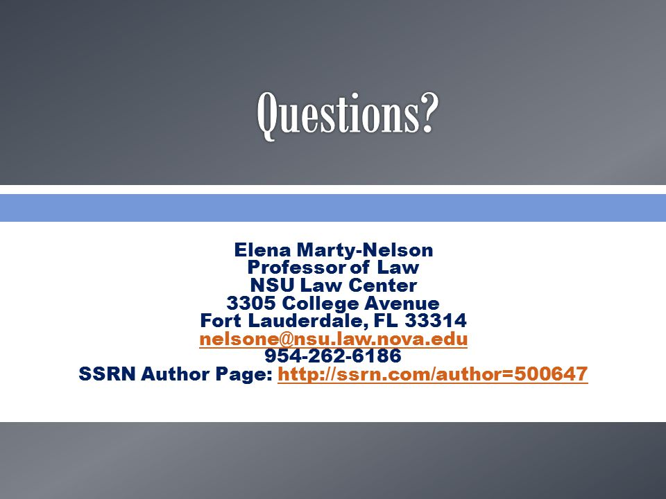  Elena Marty-Nelson Professor of Law NSU Law Center 3305 College Avenue Fort Lauderdale, FL 33314 nelsone@nsu.law.nova.edu 954-262-6186 SSRN Author Page: http://ssrn.com/author=500647http://ssrn.com/author=500647