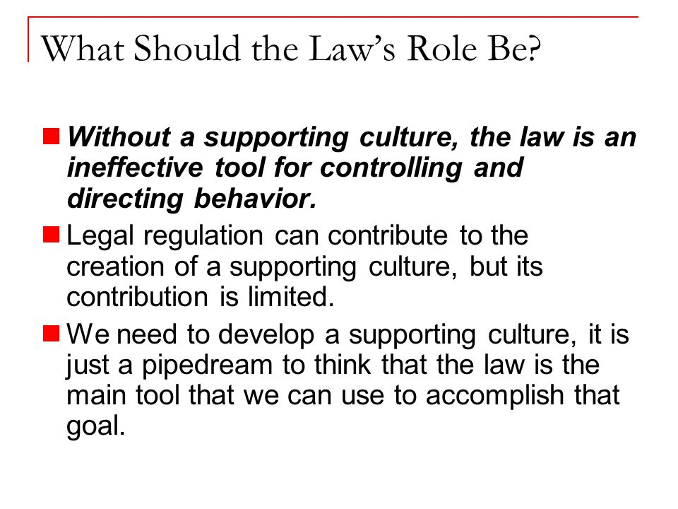 What Should the Law's Role Be.