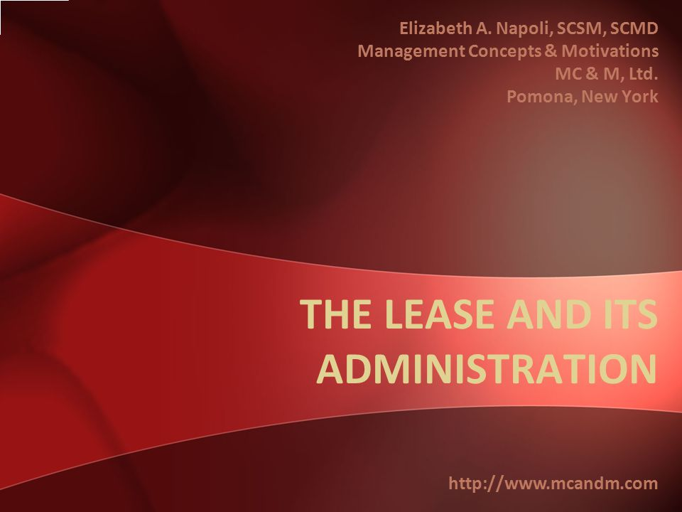 THE LEASE AND ITS ADMINISTRATION Elizabeth A.