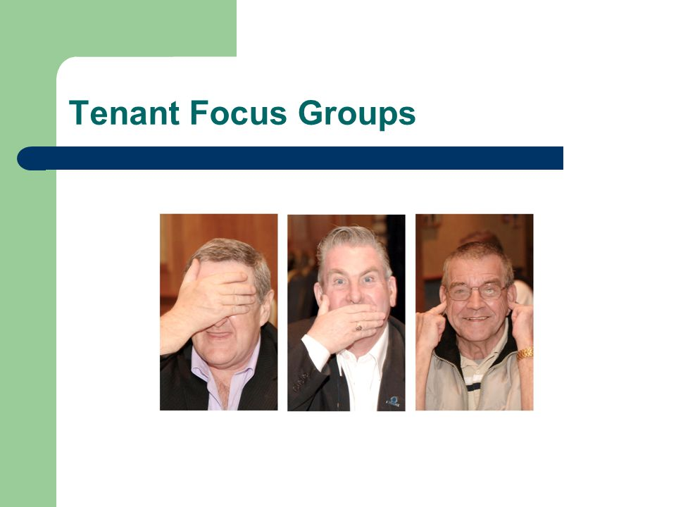 Tenant Focus Groups