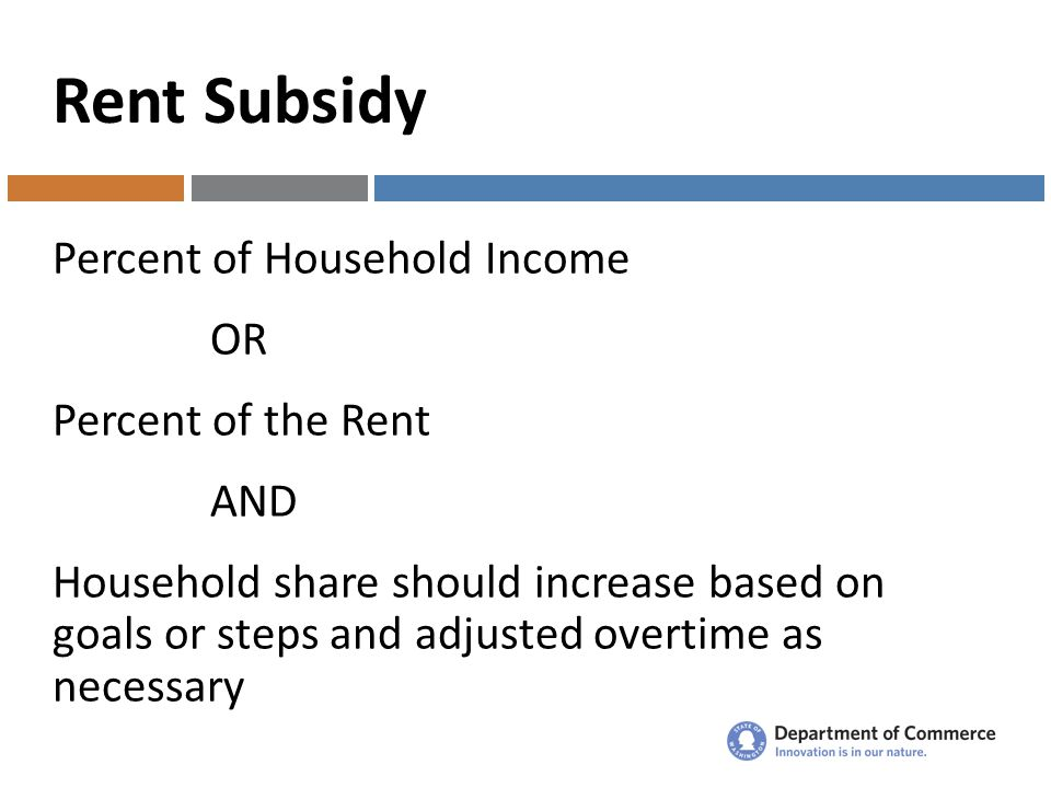 Rent Subsidy Percent of Household Income OR Percent of the Rent AND Household share should increase based on goals or steps and adjusted overtime as necessary