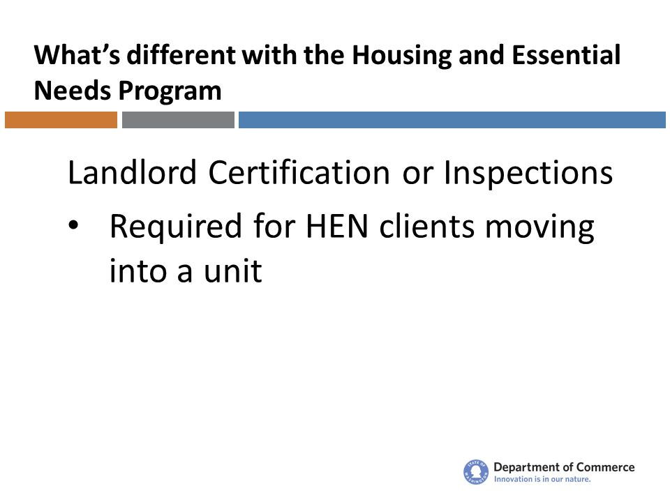 What's different with the Housing and Essential Needs Program Landlord Certification or Inspections Required for HEN clients moving into a unit