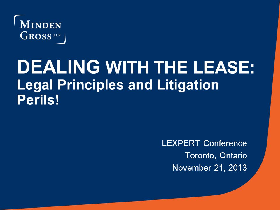 DEALING WITH THE LEASE: Legal Principles and Litigation Perils.