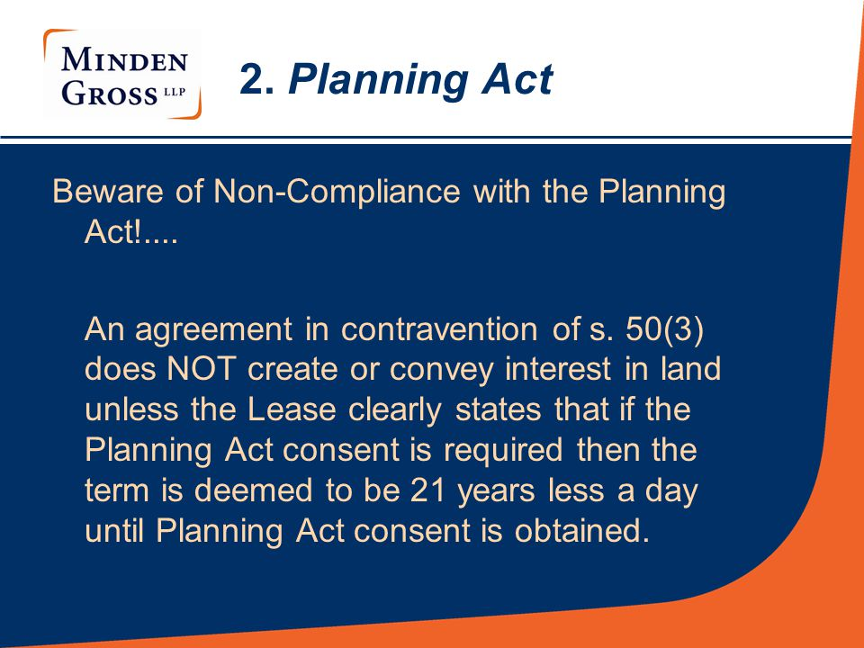 2. Planning Act Beware of Non-Compliance with the Planning Act!....