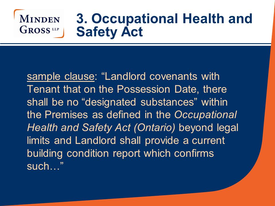 """3. Occupational Health and Safety Act sample clause: """"Landlord covenants with Tenant that on the Possession Date, there shall be no """"designated substa"""