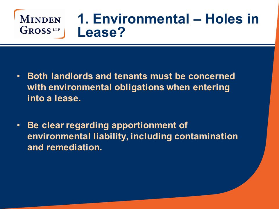 1.Environmental – Holes in Lease. Ambiguity in leases leads to disputes.