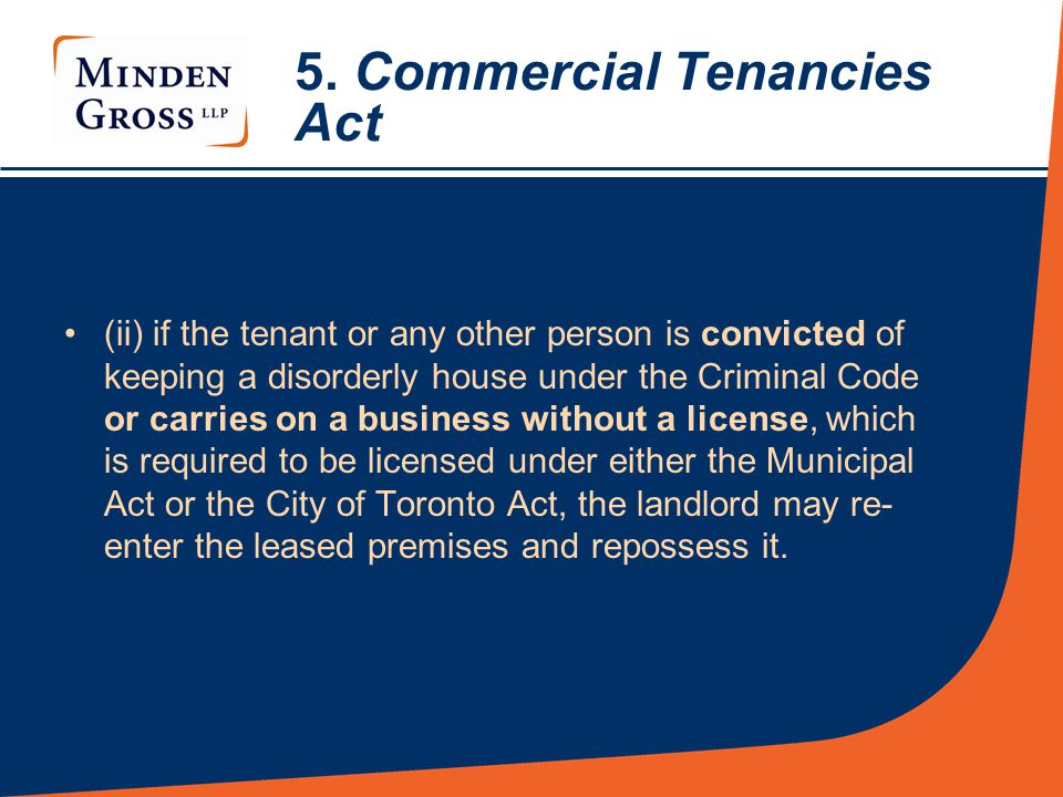 5. Commercial Tenancies Act (ii) if the tenant or any other person is convicted of keeping a disorderly house under the Criminal Code or carries on a