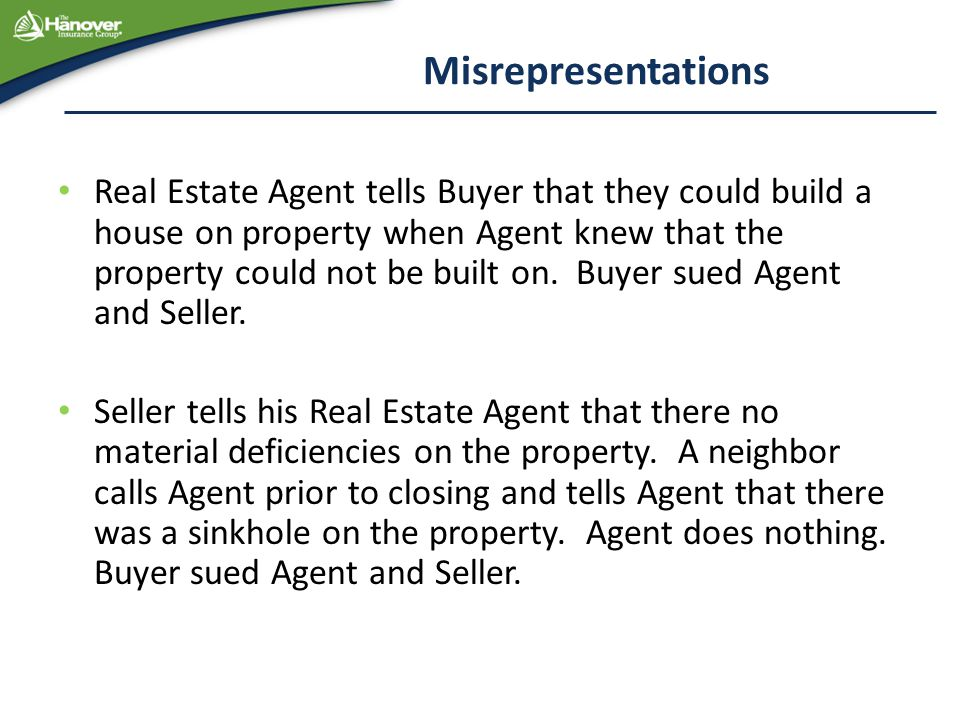 Misrepresentations Real Estate Agent tells Buyer that they could build a house on property when Agent knew that the property could not be built on. Bu