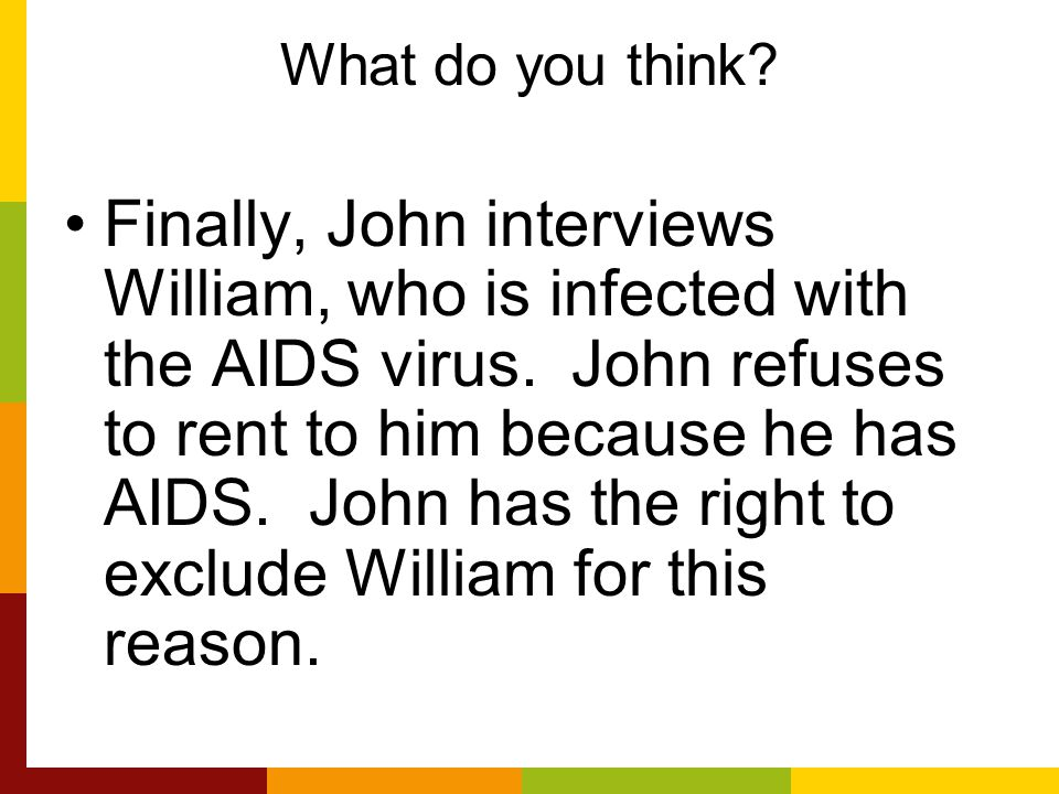 What do you think. Finally, John interviews William, who is infected with the AIDS virus.