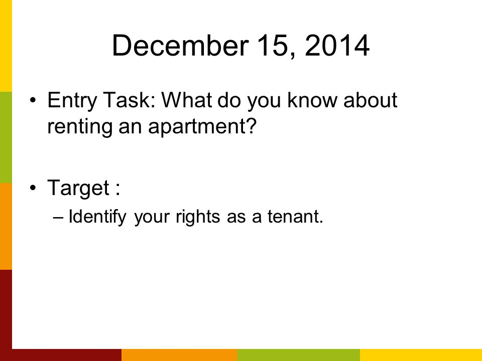 December 15, 2014 Entry Task: What do you know about renting an apartment.