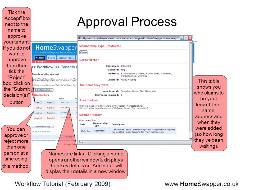 www.HomeSwapper.co.ukWorkflow Tutorial (February 2009) Approval Process Tick the Accept box next to the name to approve your tenant.