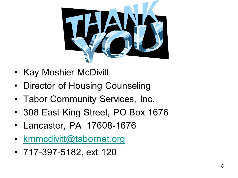 18 Kay Moshier McDivitt Director of Housing Counseling Tabor Community Services, Inc.