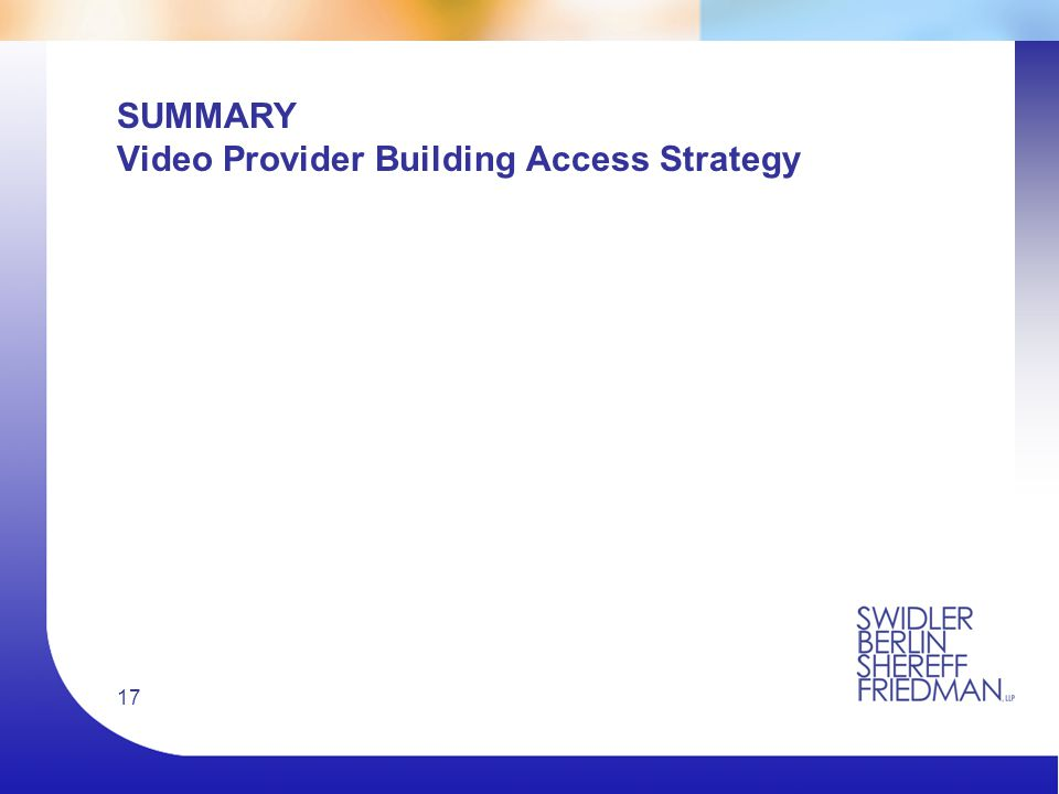 17 SUMMARY Video Provider Building Access Strategy