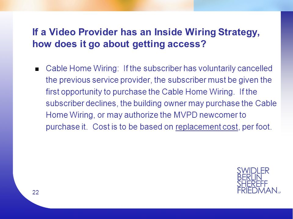 22 If a Video Provider has an Inside Wiring Strategy, how does it go about getting access.