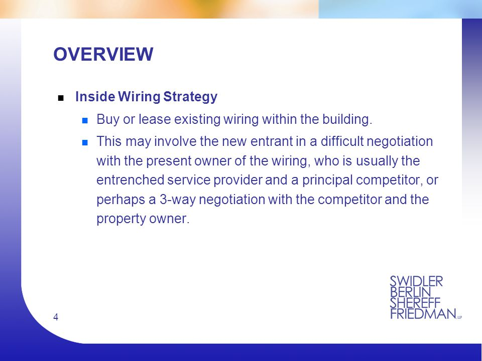 4 OVERVIEW n Inside Wiring Strategy n Buy or lease existing wiring within the building.