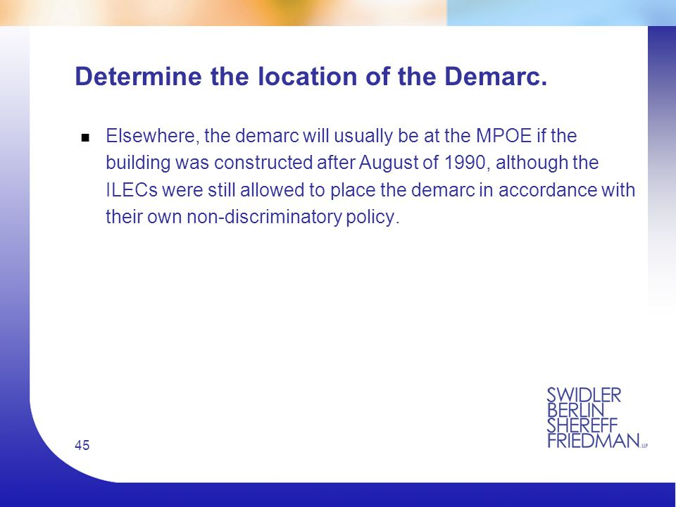 45 Determine the location of the Demarc.