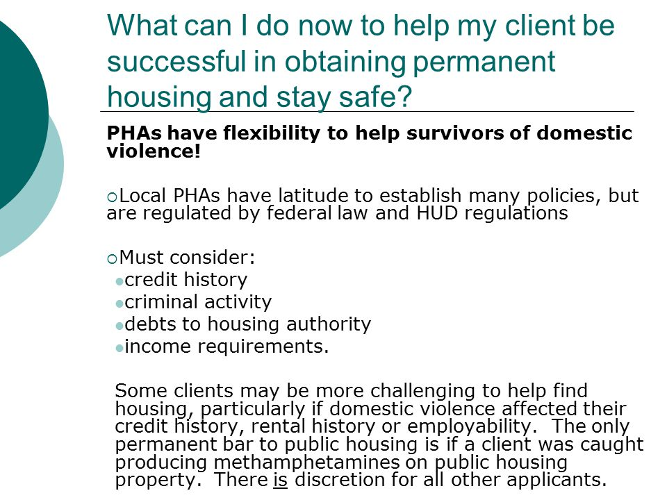 What can I do now to help my client be successful in obtaining permanent housing and stay safe.