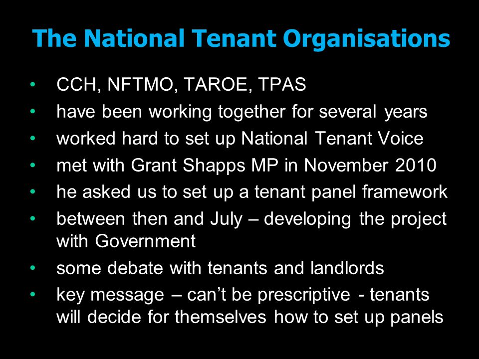 NTO approved! programme an independent assessment of basic principles carried out by NTO assessors a voluntary system to help tenants and landlords implement co-regulation aim to get most landlords/tenant panels up to the level of the best a basic assessment – deliberately set at a comparatively cheap cost of £750 plus VAT to enable landlords pay for their tenant panel to be approved