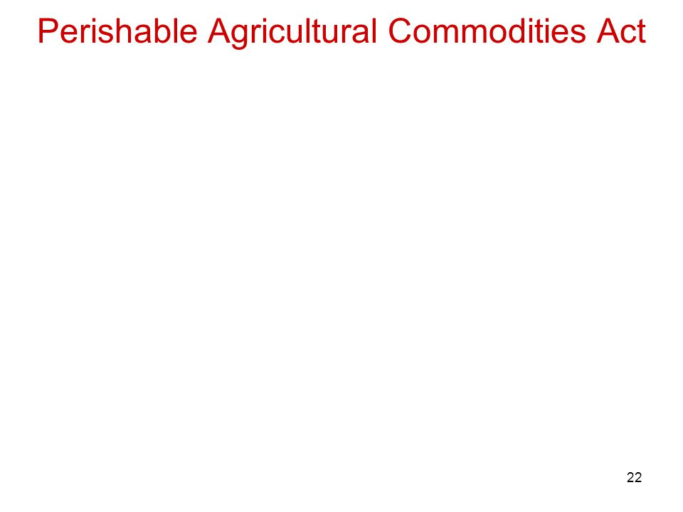 22 Perishable Agricultural Commodities Act