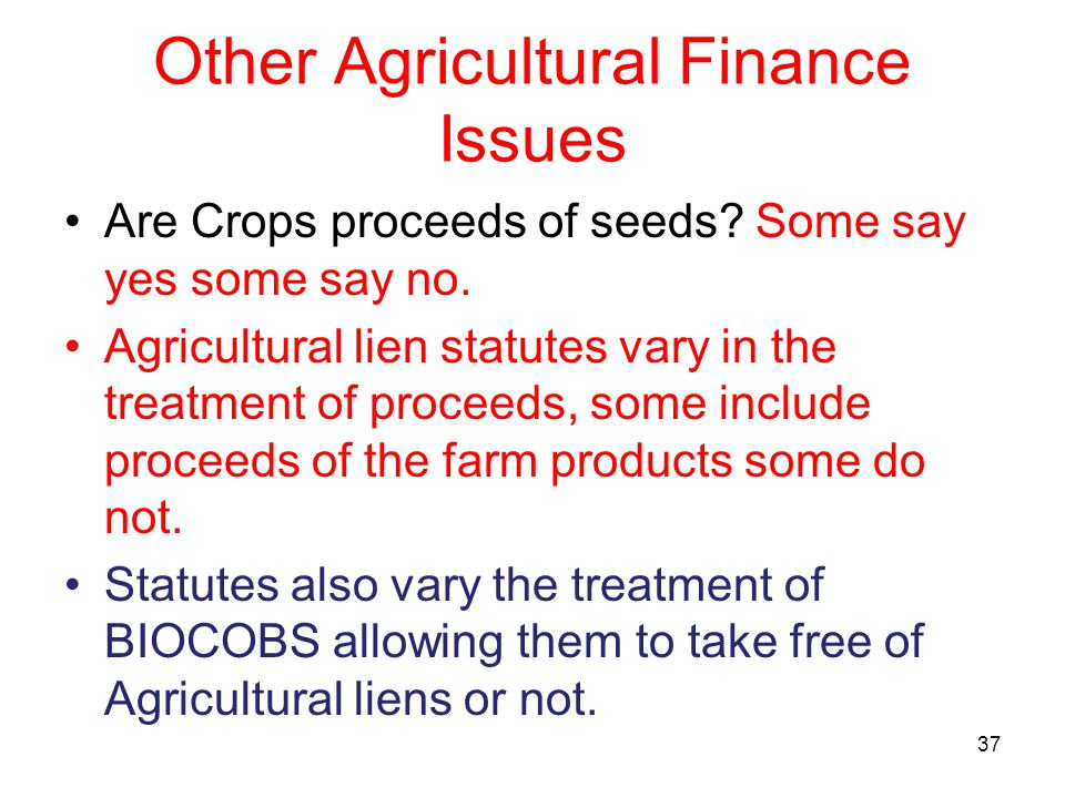 Other Agricultural Finance Issues Are Crops proceeds of seeds.
