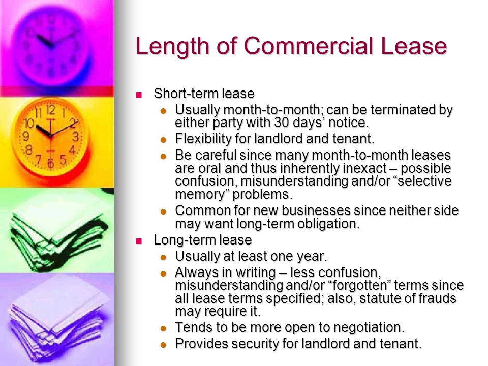 Length of Commercial Lease Short-term lease Short-term lease Usually month-to-month; can be terminated by either party with 30 days' notice. Usually m